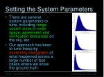 setting the system parameters