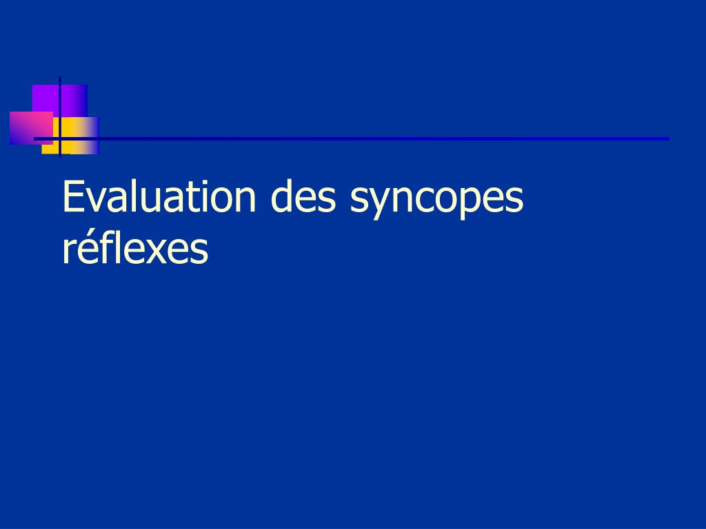 Evaluation des syncopes réflexes