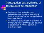 investigation des arythmies et des troubles de conduction