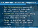 hoe werkt een thoraxdrainage systeem