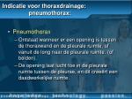 indicatie voor thoraxdrainage pneumothorax
