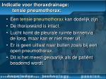indicatie voor thoraxdrainage tensie pneumothorax