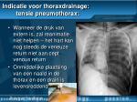 indicatie voor thoraxdrainage tensie pneumothorax32