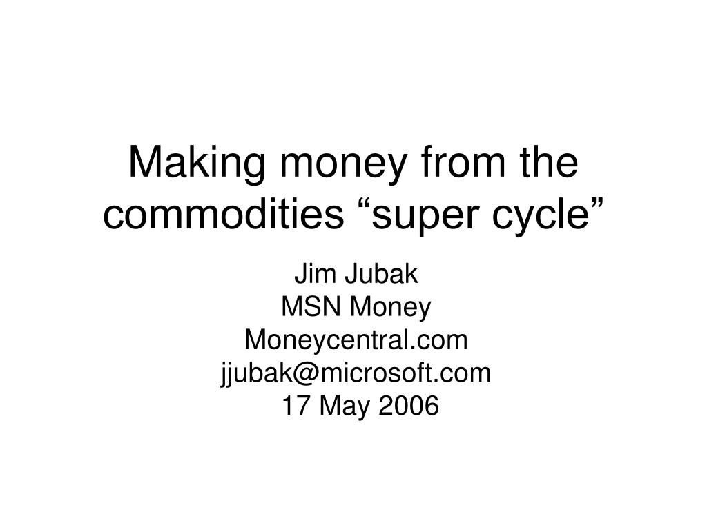 making money from the commodities super cycle l.