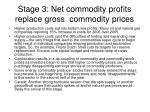 stage 3 net commodity profits replace gross commodity prices