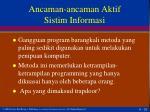 ancaman ancaman aktif sistim informasi2