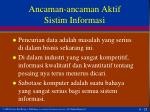 ancaman ancaman aktif sistim informasi4