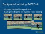 background modeling mpeg 4