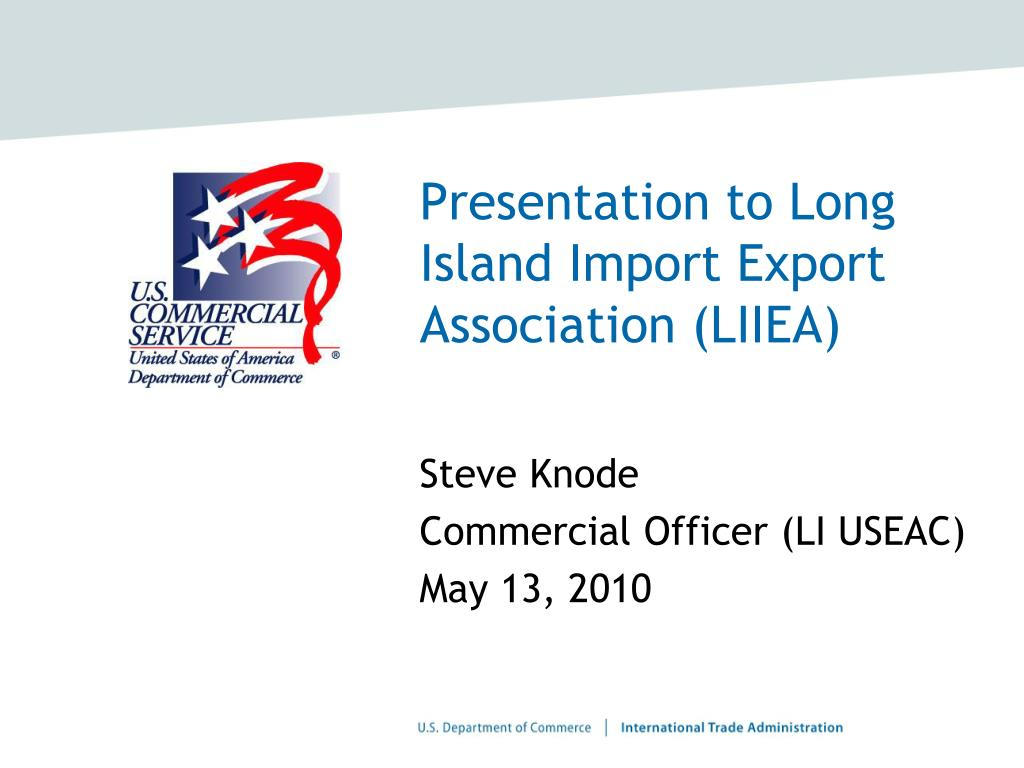 presentation to long island import export association liiea l.