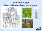 the gothic age high ceilings high technology