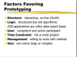 factors favoring prototyping
