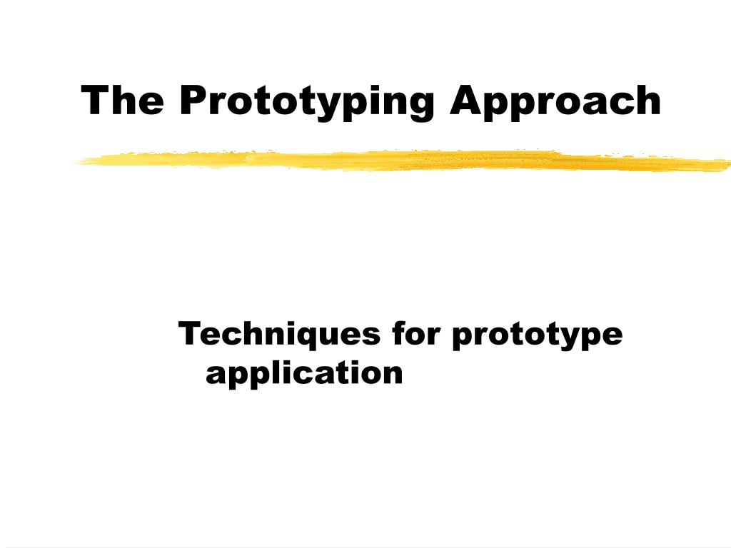 the prototyping approach l.