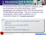 3 educational shift motivational renaissance 1990s onwards