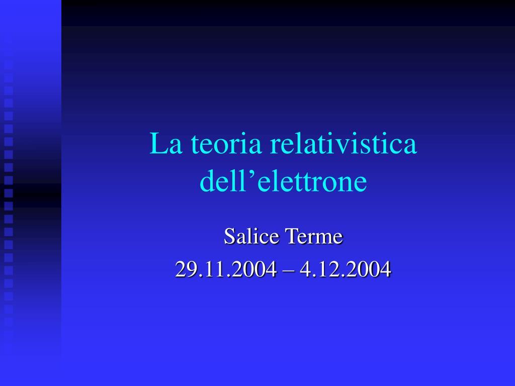 la teoria relativistica dell elettrone l.