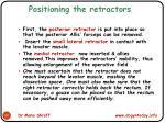 positioning the retractors