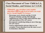 class placement of your child in la social studies and science in c i s d92