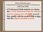 district math placement testing details for students currently in gt advanced sixth grade math108