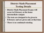 district math placement testing details