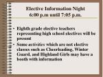 elective information night 6 00 p m until 7 05 p m66