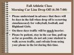 fall athletic class morning car line drop off 6 30 7 00