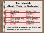 the schedule band choir or orchestra