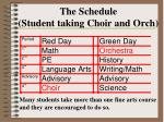 the schedule student taking choir and orch