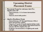 upcoming district placement exams