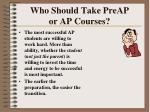 who should take preap or ap courses