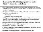 razvojni karakteristiki i perspektivi na maliot biznis vo republika makedonija
