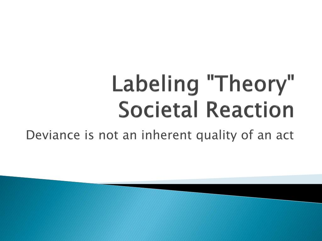 labeling theory societal reaction l.