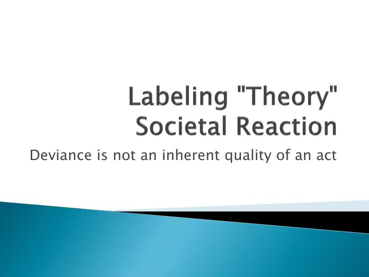social reaction labelling theory in mental illness Labeling theories of crime are often referred to as social reaction theories, because they focus primarily on the consequences of responses or the second is the secondary deviance hypothesis, which essentially argues that deviant labels create problems that the one being labeled must adjust to and.