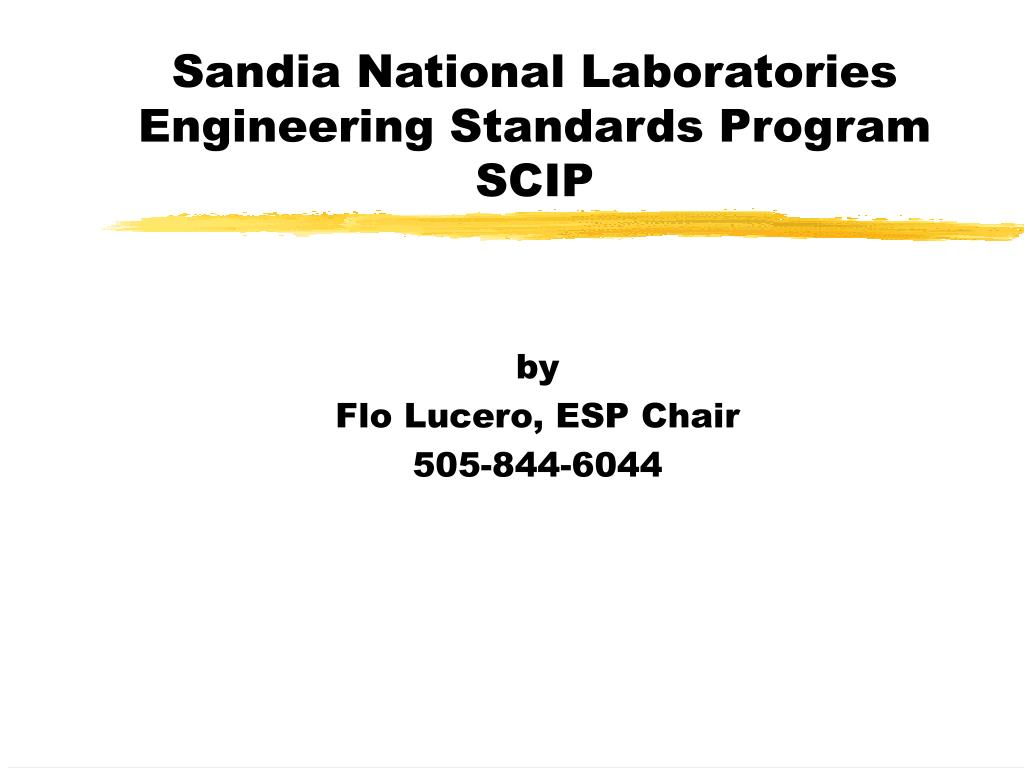 sandia national laboratories engineering standards program scip l.