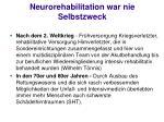 neurorehabilitation war nie selbstzweck