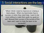 3 social interactions are the key