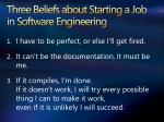 three beliefs about starting a job in software engineering
