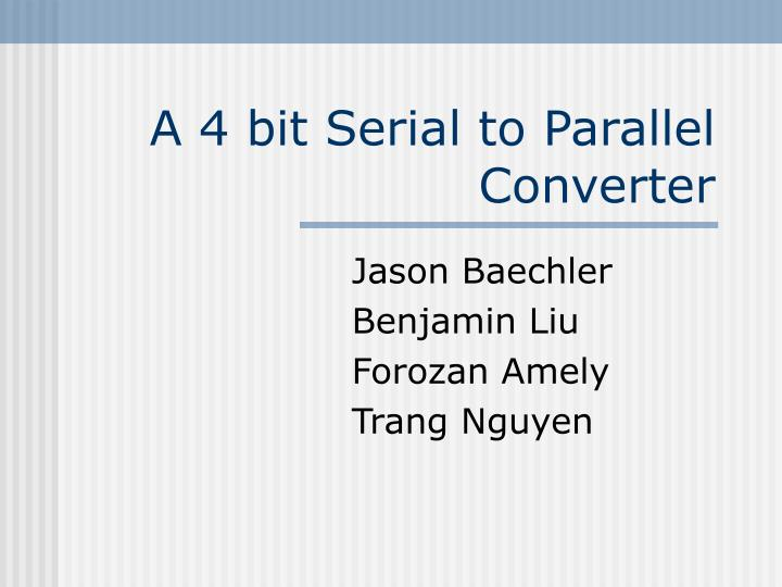 A 4 bit serial to parallel converter