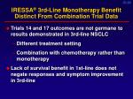 iressa 3rd line monotherapy benefit distinct from combination trial data