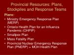 provincial resources plans stockpiles and response teams