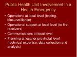 public health unit involvement in a health emergency