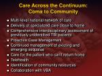 care across the continuum coma to community