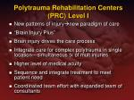 polytrauma rehabilitation centers prc level i