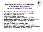 impact of technology on e records management applications on the ground and in the cloud
