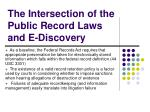 the intersection of the public record laws and e discovery