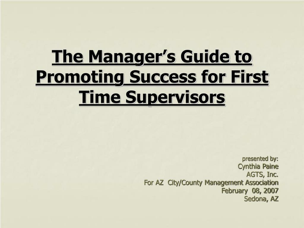 the manager s guide to promoting success for first time supervisors l.