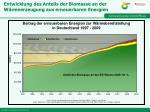 entwicklung des anteils der biomasse an der w rmeerzeugung aus erneuerbaren energien