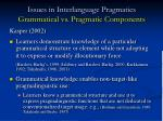issues in interlanguage pragmatics grammatical vs pragmatic components