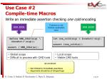 use case 2 compile time macros