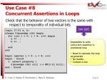 use case 8 concurrent assertions in loops20