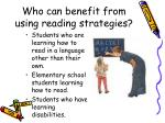 who can benefit from using reading strategies