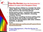 plan do review from the curriculum for children 4 5 years old in reception c lass